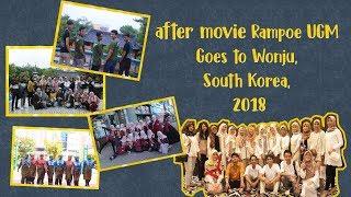 [Full] After Movie Rampoe UGM goes to Wonju-South Korea 2018
