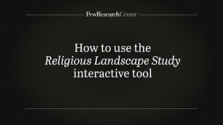 How to Use Pew Research Center's Religious Landscape Study thumbnail