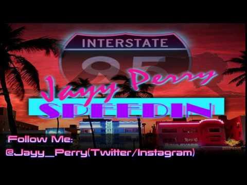 Jayy Perry - Speedin' Prod. By Pierre Medor