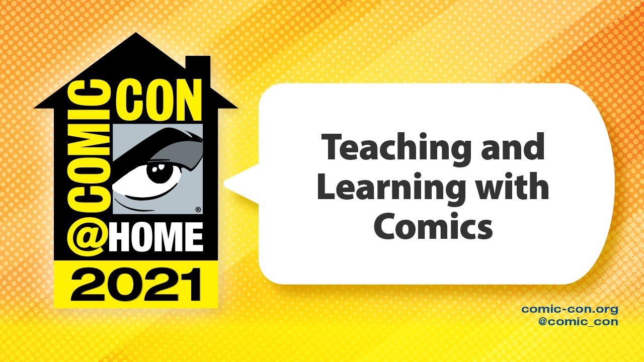 Teaching and Learning with Comics | Comic-Con@Home 2021