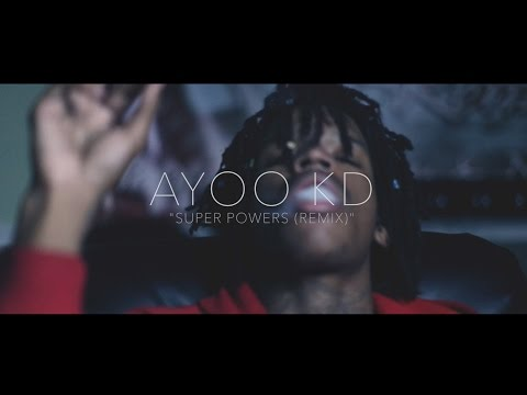 AYOO KD - SUPER POWERS - (REMIX OFFICIAL VIDEO) @LiLeFilms @AyooKd