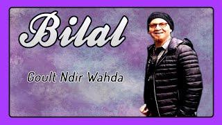 Cheb Bilal - Golt Ndir Wahda