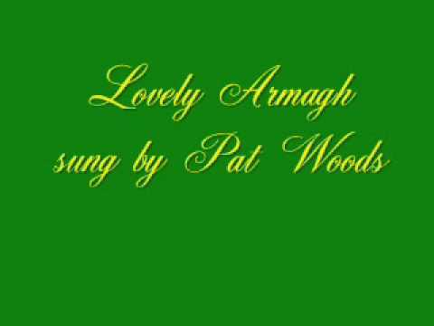 Lovely Armagh - Pat Woods