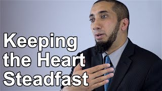 Keeping the Heart Steadfast - Nouman Ali Khan - Quran Weekly