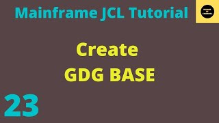 JCL Basics Tutorial To Create GDG Base #15