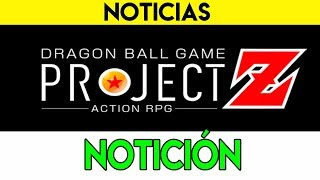 NOTICIÓN | PROJECT Z | Un action RPG de Dragon Ball Z por Bandai Namco