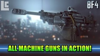All BF4 Light Machine Guns In Action! Latest Build (Battlefield 4 Paracel Storm Gameplay/Commentary)