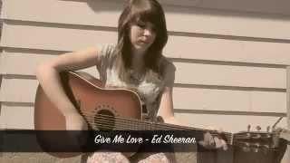 Give Me Love - Ed Sheeran cover