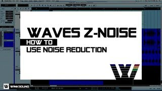 Waves Z-Noise: How To Use Noise Reduction