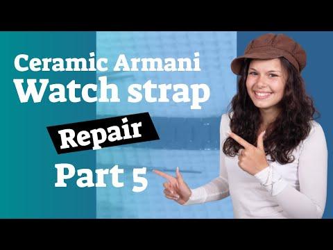 How To Repair A Ceramic Armani Watch Strap  Part 5