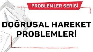 HAREKET PROBLEMLERİ 1.DERS (Doğrusal Hareket Prob.) / ŞENOL HOCA