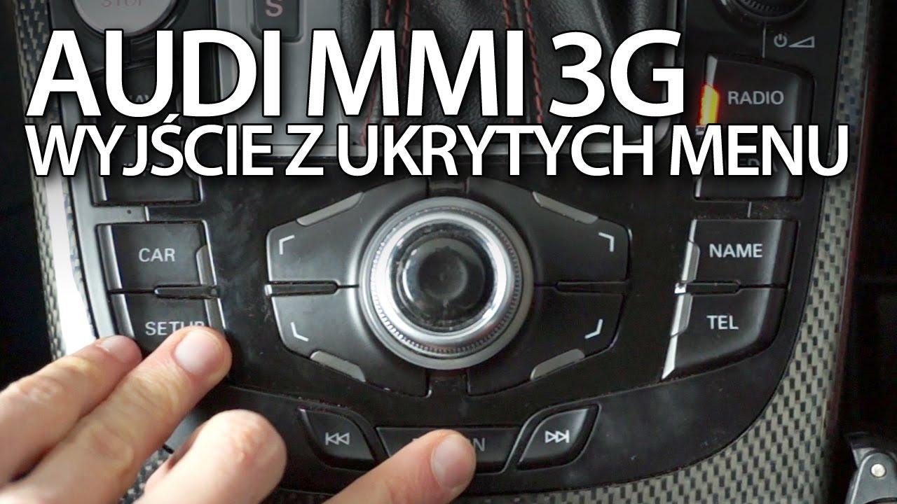 Jak Wyjść Z Ukrytych Menu Audi Mmi 3g A1 A3 A4 A5 A6 A7 A8 Q3 Q5 Q7