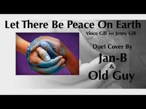 Let There Be Peace On Earth (Vince Gill & Jenny Gill) - DUET Cover by Old Guy & Jan-B mp3