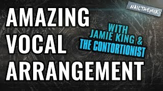 Amazing vocal arrangement! [w/ Jamie King + The Contortionist]