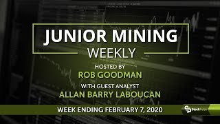 Junior Mining Weekly: Wrap-up For the Week Ending February 7, 2020