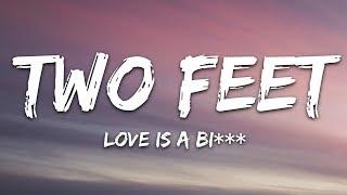 Two Feet - Love Is A Bi*** (Lyrics)