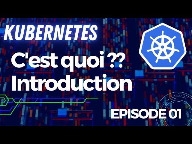 KUBERNETES - 1. INTRODUCTION | TUTOS FR