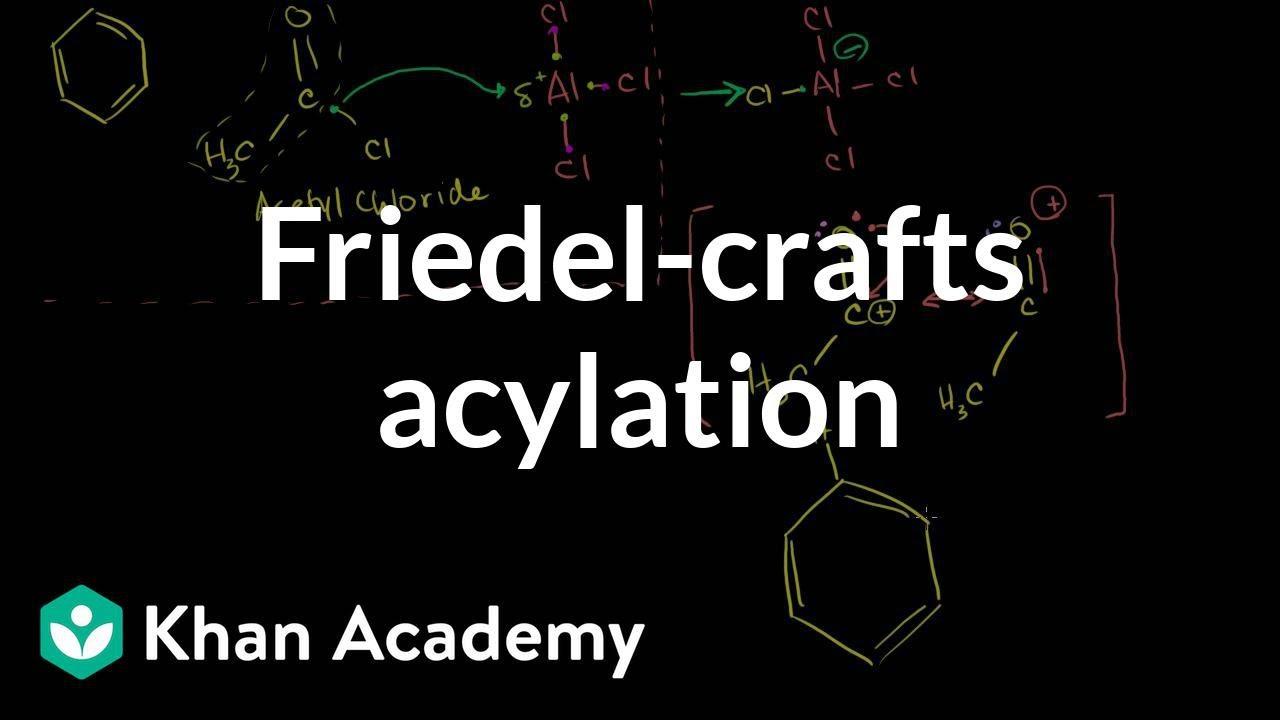 Friedel-Crafts acylation (video) | Khan Academy