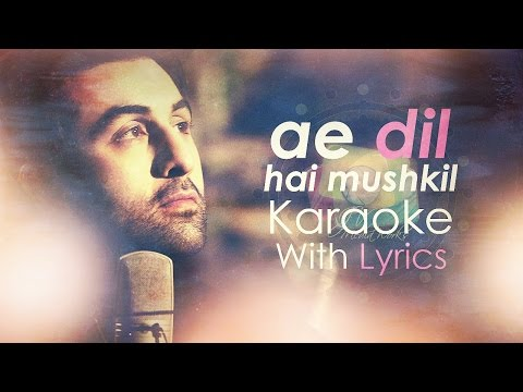 Ae Dil Hai Mushkil - Karaoke (With Lyrics) | Ae Dil Hai Mushkil | JV Mediaworks Co.