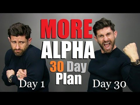 6 Steps to be a CONFIDENT Alpha Male in 30 Days! (GUARANTEED)