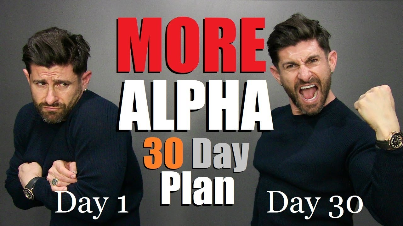 6 Steps To Be A Confident Alpha Male In 30 Days Guaranteed