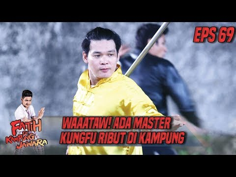 Waatttaaaw !!! Ada Master Kungfu Yang Mau Acak Acak Kampung - Fatih di Kampung Jawara Eps 69