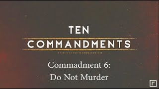 Commandment 6: Do Not Murder