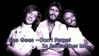 Bee Gees  - Don't forget to remember me - cover