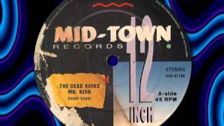 "THE DEAD KIRKS  "" MR. KIRK ""  1991"
