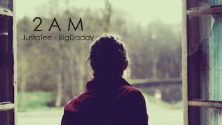 2AM - JustaTee, BigDaddy [ Lyrics MV ] MP3