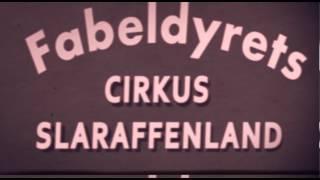 Cirkus Slaraffenland kommer til byen!