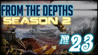 From the Depths: Season 2 - Episode 23 (Deepwater's Demise)