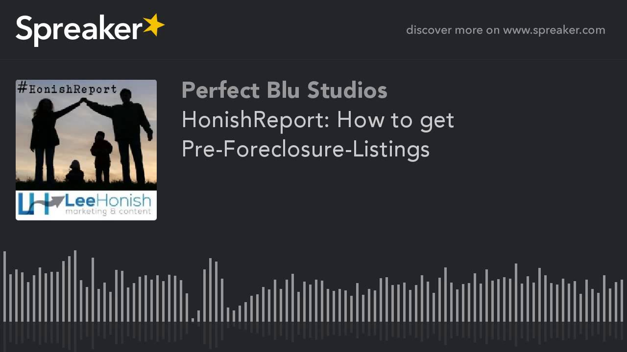 honishreport: how to get pre-foreclosure-listings (part 1 of 2