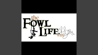 My Fowl Life