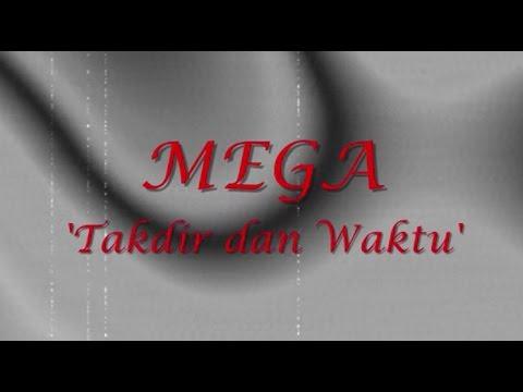 MEGA - Takdir dan Waktu ~ LIRIK ~