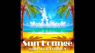 Sun Lounge With Mr E Double V Episode 56 08 06 2018