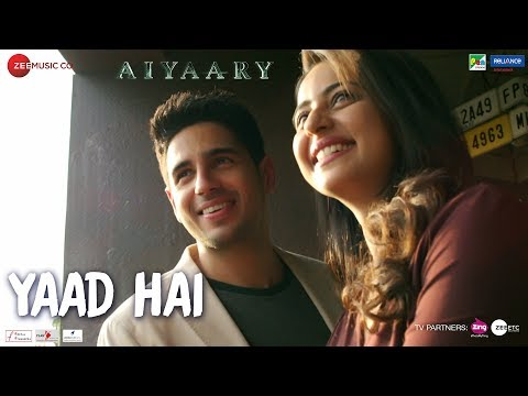Yaad Hai | Aiyaary | Sidharth Malhotra, Rakul Preet | Palak Muchhal | Ankit Tiwari | Manoj Muntashir