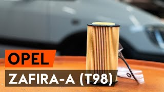 How to change Oil Filter on OPEL ZAFIRA A (F75_) - online free video