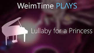 """WeimTime Plays"" - Lullaby for a Princess -- MP3 Download"
