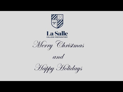 Merry Christmas and Happy Holidays from La Salle College Preparatory.