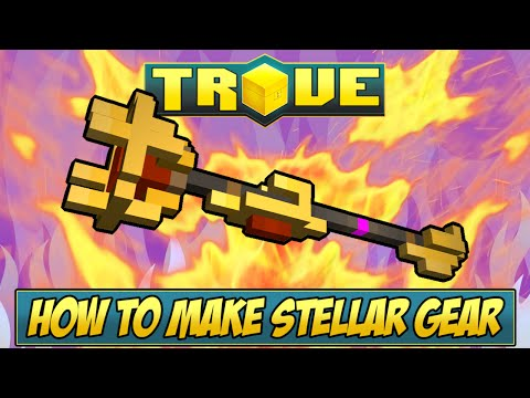 HOW TO GET STELLAR GEAR ✪ Trove Equipment Forging Tutorial & Guide