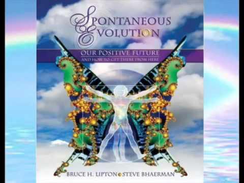Bruce Lipton Spontaneous Evolution