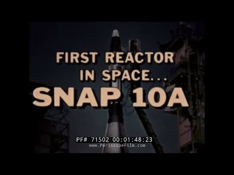 FIRST NUCLEAR REACTOR IN SPACE SNAP-10A PROGRAM 1965 71502