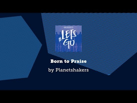 Born to Praise - Planetshakers lyric video