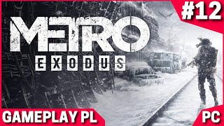 Metro Exodus PL #12 - Opuszczona Forteca | Gameplay PC po Polsku