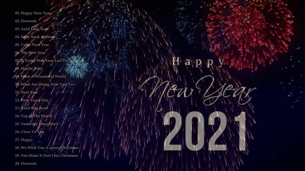 New Year Songs 2021 Happy New Year Music 2021 Best Happy New Year Songs Playlist 2021 Youtube