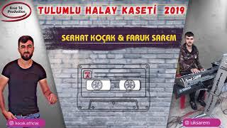 SERHAT KOÇAK ft. FARUK SAREM - SÜPER TULUMLU HALAY KASETİ -2019