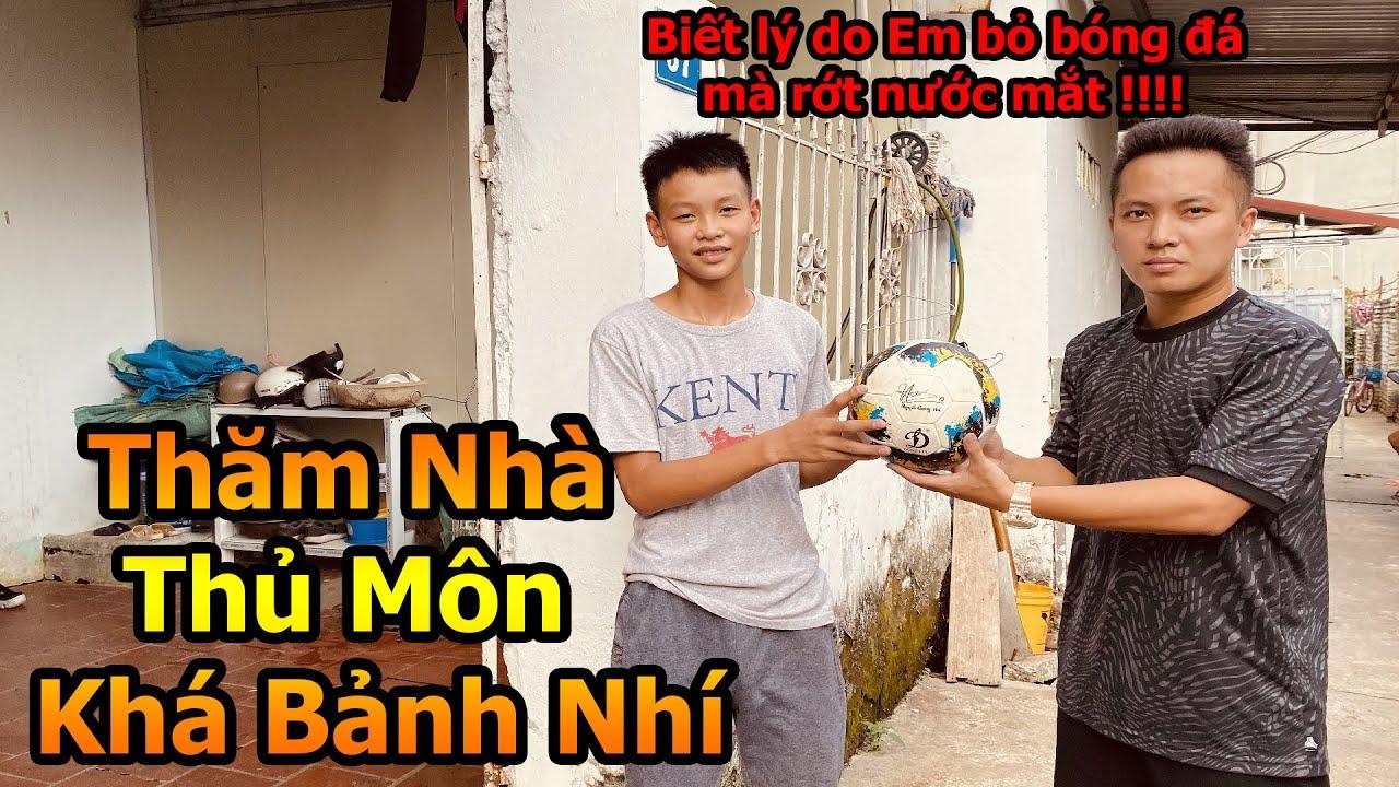 Đỗ Kim Phúc thăm nhà Thủ Môn Khá Bảnh nhí tặng em trái bóng của Quang Hải ĐT Việt Nam - DKP Bóng Đá