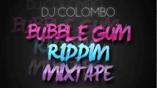 DJ COLOMBO - BUBBLE GUM RIDDIM MIX - DANCEHALL PROMO MIXTAPES