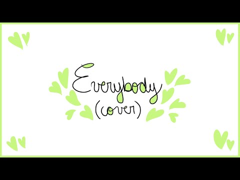 EVERYBODY-Ingrid Michaelson (lil cover)